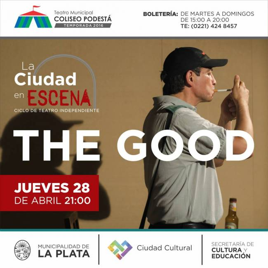 Ciclo Ciudad en Escena. The Good