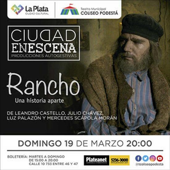 Ciclo Ciudad en Escena. Rancho. Una historia aparte