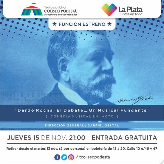 Dardo Rocha, el debate. Un musical Fundante