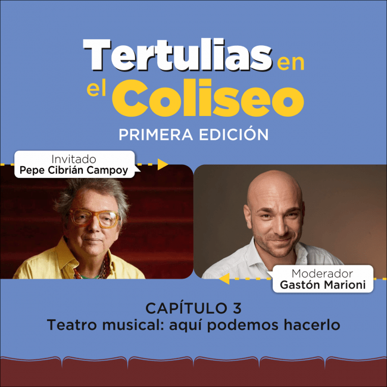 Tertulias en el Coliseo: Pepe Cibrián Campoy