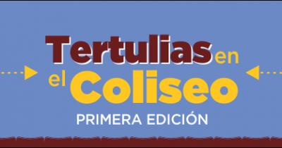 Tertulias en el coliseo  -primera edición-