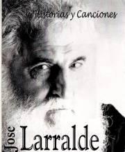 Jose Larralde - Historias y canciones
