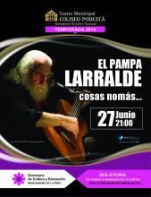 El Pampa Larralde, Cosas nomás
