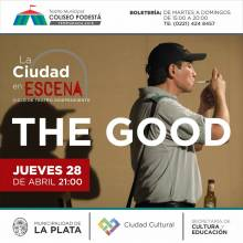Ciclo Ciudad en Escena. The Good