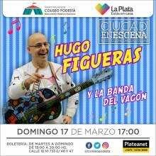Ciclo Ciudad en Escena. Hugo Figueras y la Banda del Vagón