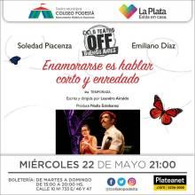Ciclo Teatro Off Buenos Aires. Enamorarse es hablar corto y enredado