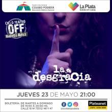 Ciclo Teatro Off Buenos Aires. La desgracia