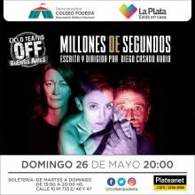 Ciclo Teatro Off Buenos Aires. Millones de segundos