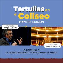 Tertulias en el Coliseo: Jorge Dubatti