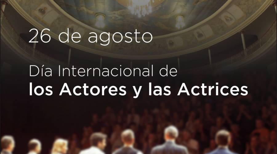 26 de agosto - Dia Internacional del Actor y la Actriz